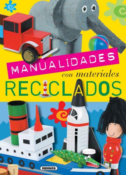 Manualidades con materiales reciclados de Equipo Susaeta