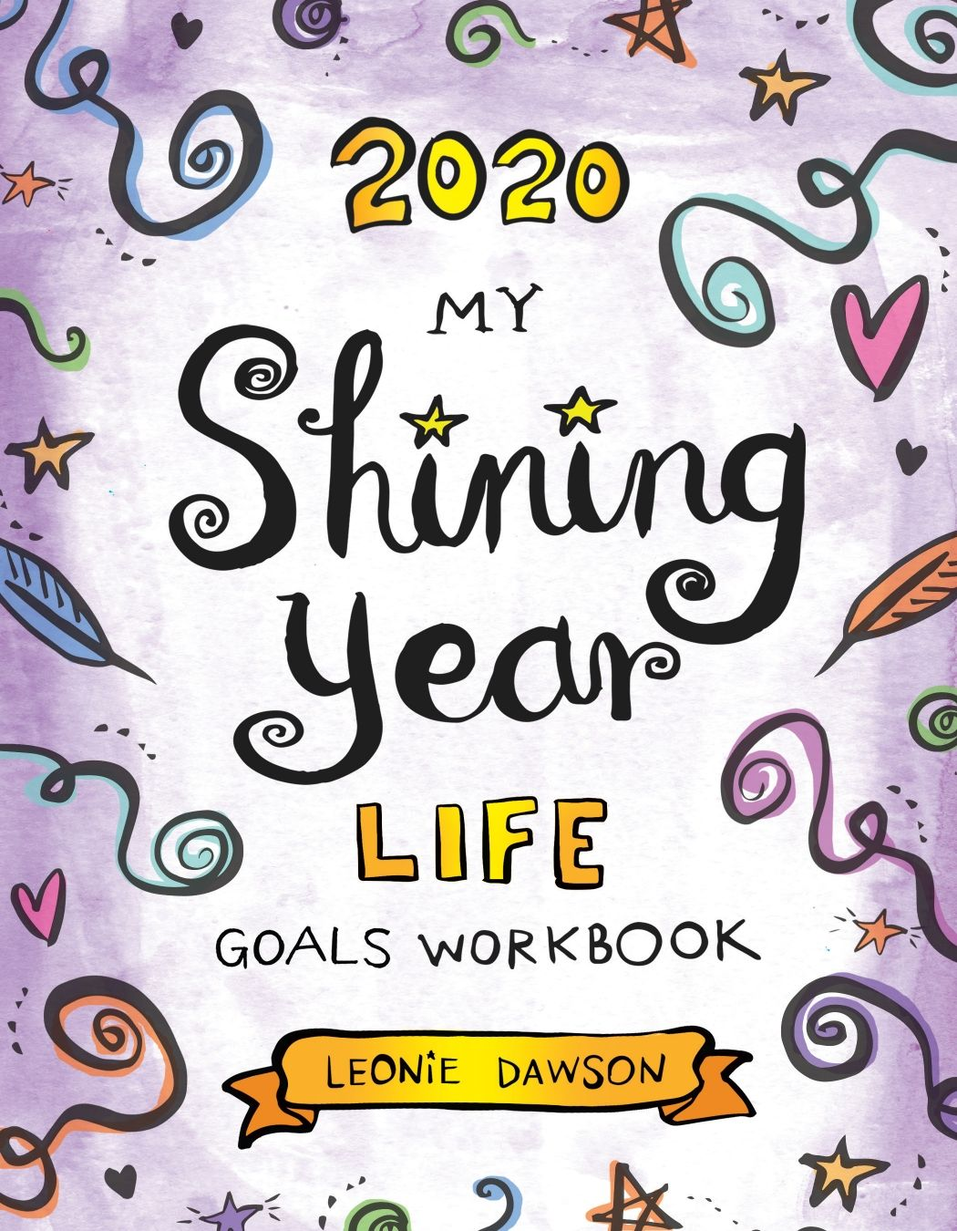 2020 My Shining Year Life Goals Workbook by Leonie Dawson | The Best 2020 Pagan and Witchy Planners | WitchcraftedLife.com